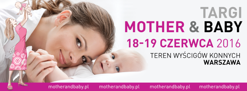 Mother and Baby – największe targi konsumenckie już wkrótce!
