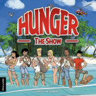 """HUNGER: The Show"""