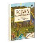 """""""Polska. Na tropie historii"""""""