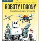 """""""Roboty i drony – dawno temu, teraz i w przyszłości"""""""