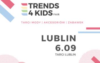 Trends 4 Kids w Lublinie już 6 września