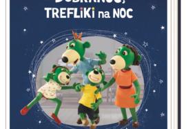 """TREFL wydawcą książeczek """"Dobranoc, Trefliki na noc…"""""""